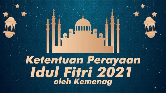 Berikut ketentuan perayaan Idul Fitri 2021 dari salat Id sampai silaturahmi oleh Kementerian Agama Republik Indonesia.