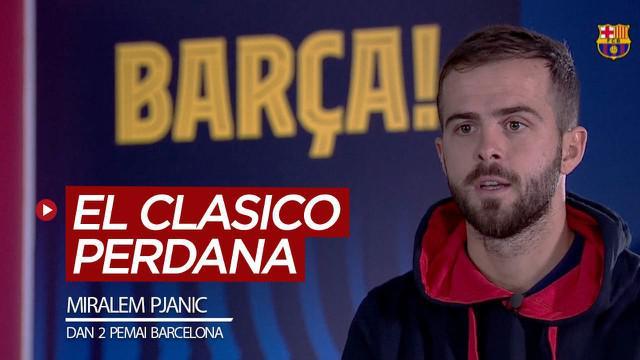 Berita video komentar Miralem Pjanic dan 2 pemain anyar Barcelona soal El Clasico perdana mereka.
