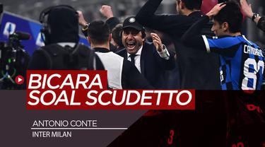 Berita Video Antonio Conte Mulai Bicara Scudetto Usai Geser Juventus di Klasemen Serie A