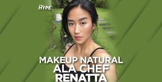 Chef Renatta Ungkap Rahasia Makeup Cantik Natural