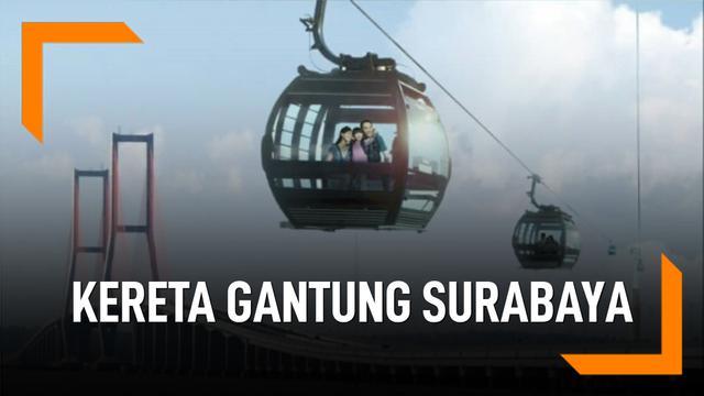 Surabaya Akan Resmikan Kereta Gantung Mei 2019