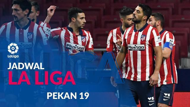 Berita motion grafis jadwal Liga Spanyol 2020/2021 pekan ke-19, Atletico Madrid tantang Eibar. Jumat (22/1/2021).