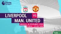 Jadwal Premier League 2018-2019 pekan ke-17, Liverpool vs Manchester United. (Bola.com/Dody Iryawan)