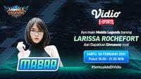 Live streaming Main Bareng Mobile Legends bersama Larissa Rochefort, Sabtu (20/2/2021) pukul 19.00 WIB dapat disaksikan melalui platform Vidio, laman Bola.com, dan Bola.net. (Dok. Vidio)