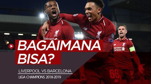 Berita video Liverpool comeback dan menyingkirkan Barcelona dari Liga Champions 2018-2019. Bagaimana bisa?