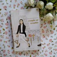 Novel You and Me and Never Us: Couple or Trouble./Copyright Endah