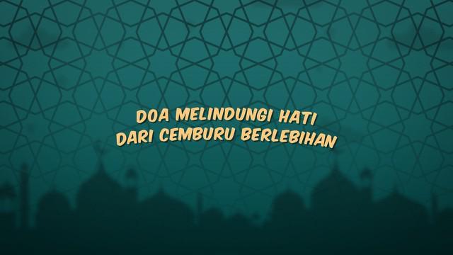 Kumpulan doa Ramadan kali ini berisi doa yang bisa dibaca ketika kita merasa cemburu berlebihan.
