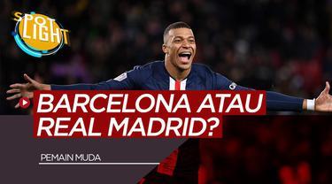 Berita video spotlight membahas tentang Kylian Mbappe dan 4 Pemain yang Bisa Bergabung dengan Barcelona atau Real Madrid Beberapa Tahun Mendatang