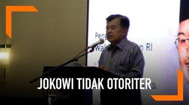 Wakil Presiden Jusuf Kalla menjelaskan bahwa Presiden Joko Widodo bukanlah tipe pemimpin yang otoriter terhadap pemerintahannya.
