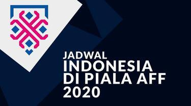 Berita Video, Jadwal Timnas Indonesia di Piala AFF 2020