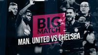 Berita video Big Match yang akan mempertemukan Manchester United menghadapi Chelsea pada akhir pekan nanti.