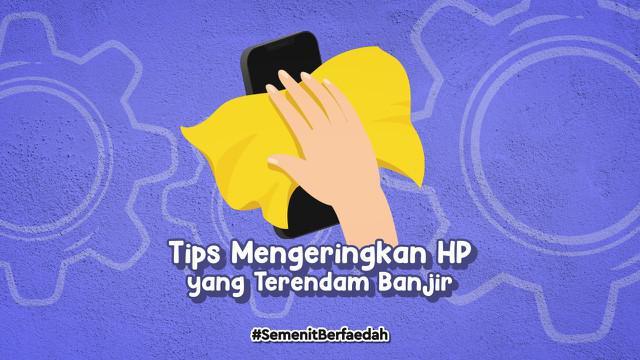 Banjir menggenangi sebagian wilayah Indonesia jelang akhir Februari 2021. Berikut tips sederhana mengeringkan smartphone yang terendam banjir.