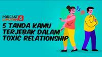5 Tanda Kamu Terjebak dalam Toxic Relationship