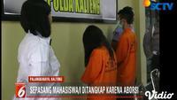 Sepasang mahasiswa di Palangkaraya ditangkap polisi. Keduanya kedapatan mengubur janin hasil aborsi di semak-semak sekitar kampus.