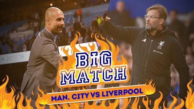 Berita video Big Match yang akan mempertemukan Manchester City menghadapi Liverpool dalam lanjutan Premier League pekan ke-21, Jumat (4/1/2018) dinihari WIB.
