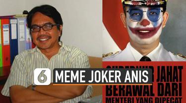 """Pakar komunikasi Ade Armando dilaporkan usai unggah meme wajah Anis dibikin layaknya Joker lengkap dengan kalimat """"Gubernur Jahat Berawal dari Menteri yang Dipecat""""."""