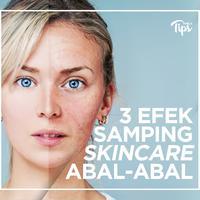 Waspadai 3 Dampak Buruk Skincare Abal-Abal
