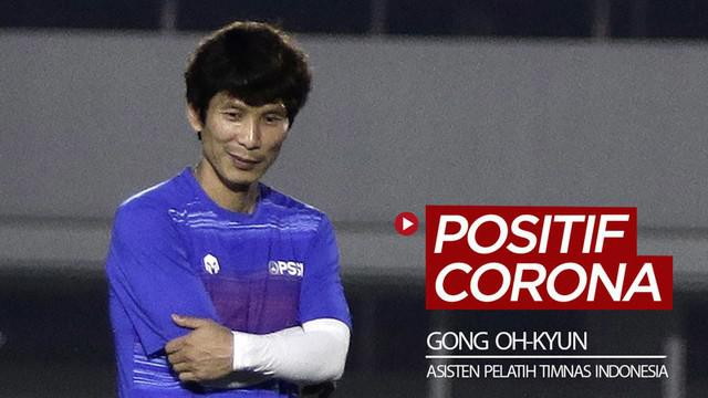 Berita video Asisten Pelatih Timnas Indonesia, Gong Oh-kyun, dinyatakan positif dengan virus corona COVID-19 tetapi ia tidak menunjukkan gejala apa pun.
