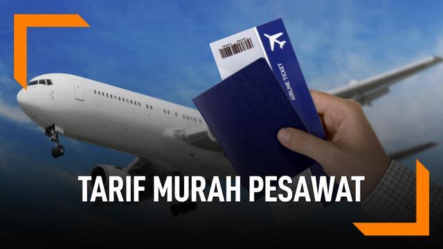 Era Tarif Murah Tiket Pesawat Sudah Berakhir