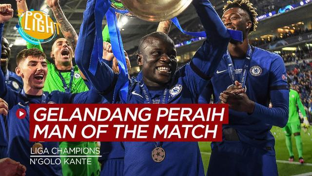Berita video spotlight, gelandang peraih man of the match di final Liga Champions, terbaru ada N'Golo Kante.