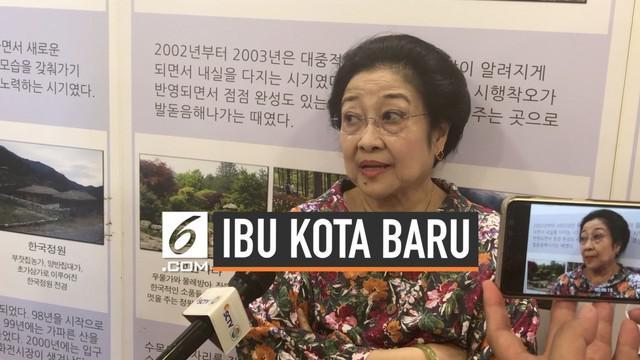 Presiden ke-5 RI Megawati Soekarnoputri mendukung pemindahan Ibu Kota ke daerah Kalimantan Timur. Mega mengingatkan pentingnya peraturan mengikat soal Ibu Kota baru.