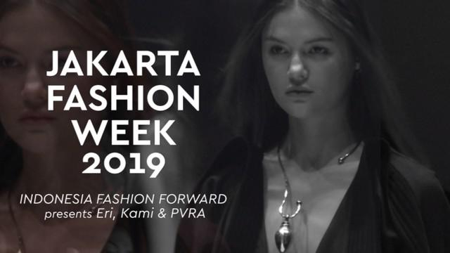 Deretan koleksi Eri, Kami, dan PVRA hadir di Jakarta Fashion Week 2019 dalam Indonesia Fashion Forward.