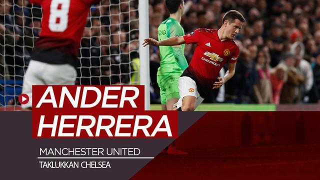 Berita video keajaiban seorang Ander Herrera saat Manchester United menang 2-0 atas Chelsea di Piala FA 2018-2019, Senin (18/2/2019).