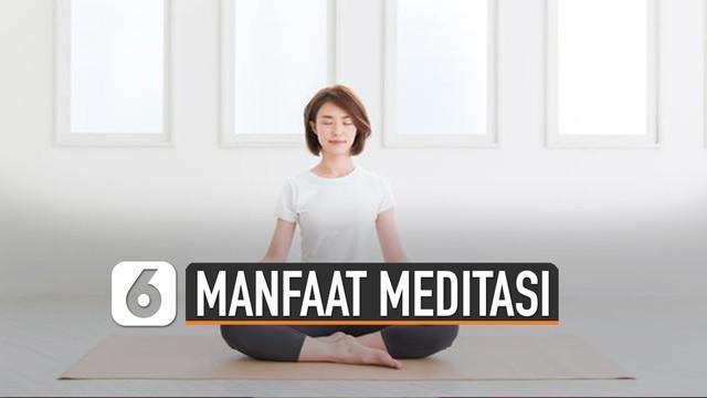 Meditasi memang terkenal dengan praktik relaksasi atau kerap disebut semedi. Ternyata meditasi bermanfaat bagi kesehatan.