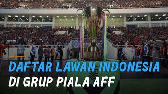 VIDEO: Daftar Lawan Indonesia di Grup Piala AFF 2020, Ada Lawan Berat