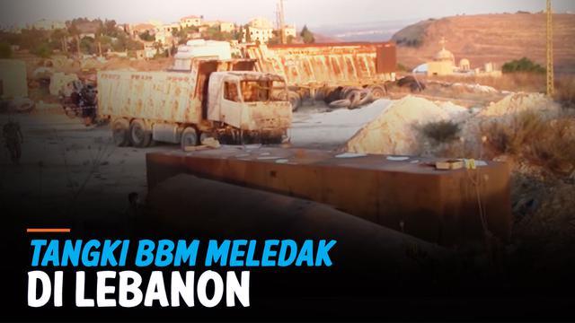 TANGKI BBM MELEDAK DI LEBANON, 20 ORANG TEWAS