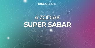 4 Zodiak super sabar