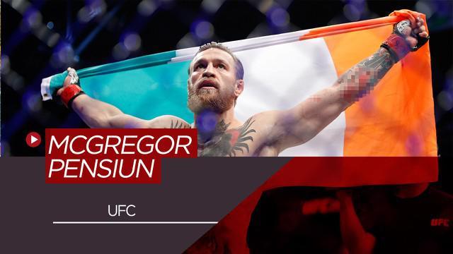 Berita Video Bintang UFC, Conor McGregor Umumkan Dirinya Pensiun