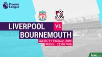 Jadwal Premier League 2018-2019 pekan ke-26, Liverpool Vs AFC Bournemouth. (Bola.com/Dody Iryawan)