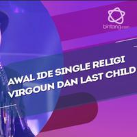 Sebut pengakuan dosa, ini awal ide lagu terbaru Virgoun dan Last Child