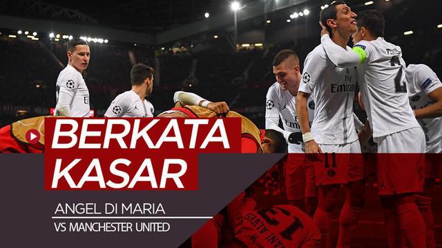 Berita video gelandang PSG, Angel Di Maria, melakukan tindakan tak terpuji dengan berkata kasar ke arah tribun saat selebrasi gol Presnel Kimpembe ke gawang Manchester United pada leg I 16 Besar Liga Champions 2018-2019.