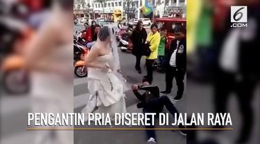 Tak hadir di pesta pernikahan, Pengantin Wanita asal China tega menyeret tunangannya di jalan raya.