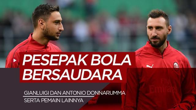 Berita motion grafis 5 pemain top Eropa yang ternyata punya saudara sebagai pesepak bola, termasuk Gianluigi Donnarumma.