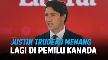 VIDEO: Justin Trudeau Menang Lagi di Pemilu Kanada tapi Gagal Kuasai Parlemen