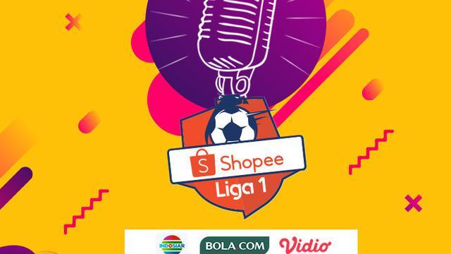 Podcast Shopee Liga 1 2020. (Bola.com/Adreanus Titus)