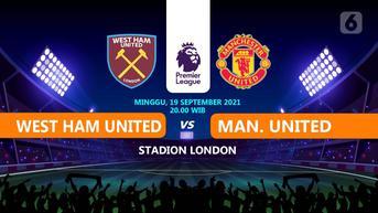 Dapatkan Link Live Streaming West Ham vs MU di Liga Inggris: Setan Merah Pincang