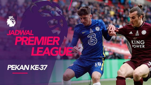 Berita motion grafis jadwal Liga Inggris pekan ke-37, Chelsea hadapi Leicester City.