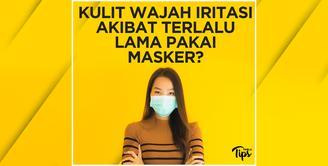 Kulit Wajah Iritasi Akibat Terlalu Lama Pakai Masker? Ini Solusinya
