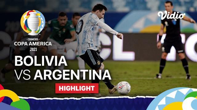 Berita Video, Highlights Copa America 2021 Antara Argentina Vs Bolivia, pada Selasa (29/6/2021)