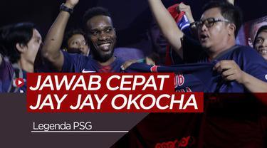 Berita video jawab cepat bersama legenda PSG, Jay Jay Okocha.