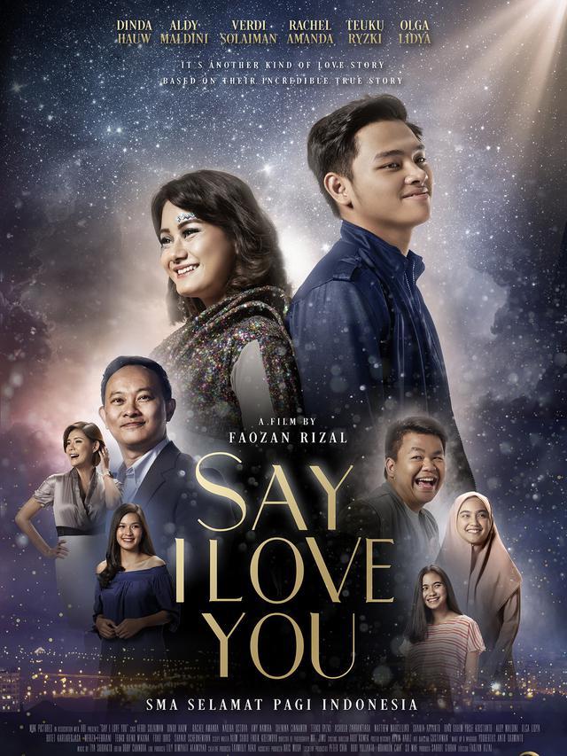 Film Say I Love You Mengangkat Inspirasi Dan Romantisme