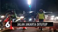 Sejumlah ruas jalan di DKI Jakarta ditutup sementara mulai Senin malam hingga Selasa pagi. Puluhan personil Kepolisian dan Dinas Perhubungan diterjunkan guna melakukan pengalihan arus.