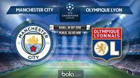 Jadwal Liga Champions 2018-2019, Manchester City vs Olympique Lyon. (Bola.com/Dody Iryawan)
