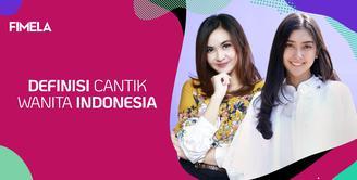 Definisi Cantik Perempuan Indonesia Menurut Anelies Praramadhani dan Kevin Liliana