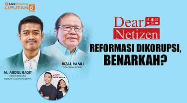 Talk show Dear Netizen menghadirkan mantan Menko Maritim Rizal Ramli dan Ketua BEM UNJ Abbas membahas tema Reformasi Dikorupsi, Benarkah?