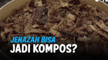 VIDEO: Jenazah Jadi Kompos, Pemakaman Ramah Lingkungan